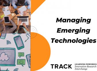 TRACK Workshop: Managing Emerging Technologies